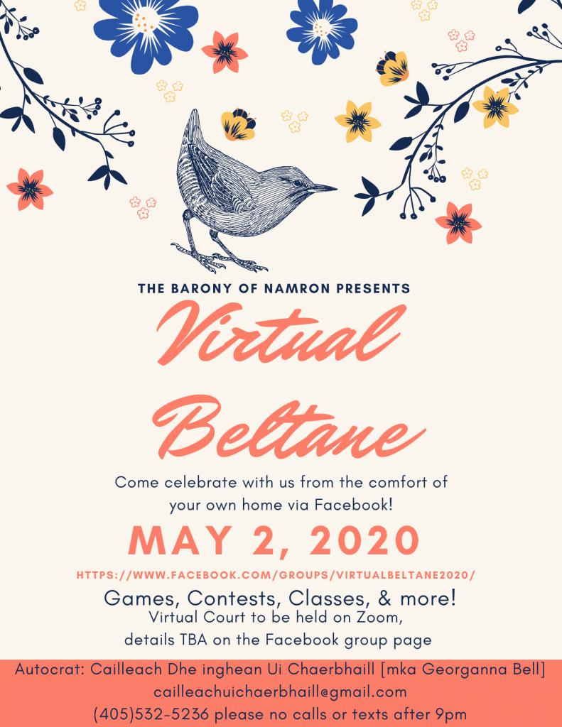The Barony of Namron presents: Virtual Beltane, May 2, 2020.  https://facebook.com/groups/VirtualBeltane2020